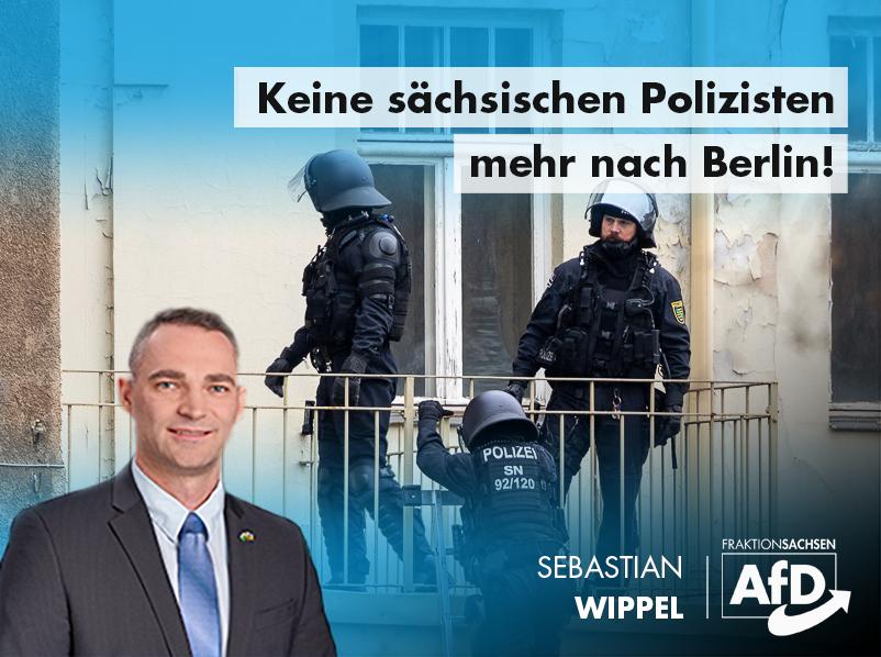 Keine sächsischen Polizisten mehr nach Berlin!